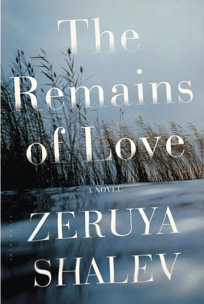 The Remains of Love by Zeruya Shalev follows a woman named Hemda Horovitz, who's flooded with memories as she comes to the end of her life. Set in Israel, the book weaves together the woman's past and present, the relationships within her family, and the lives of her children. Out Dec. 10