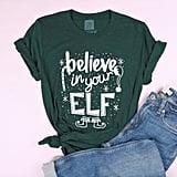 Believe in Your Elf Adult Tee