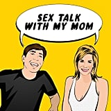 If you want motherly sex advice but don't want to ask your mum . . .