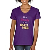 """""""This Beauty Is in Beast Mode"""" V Neck Tech Tee"""