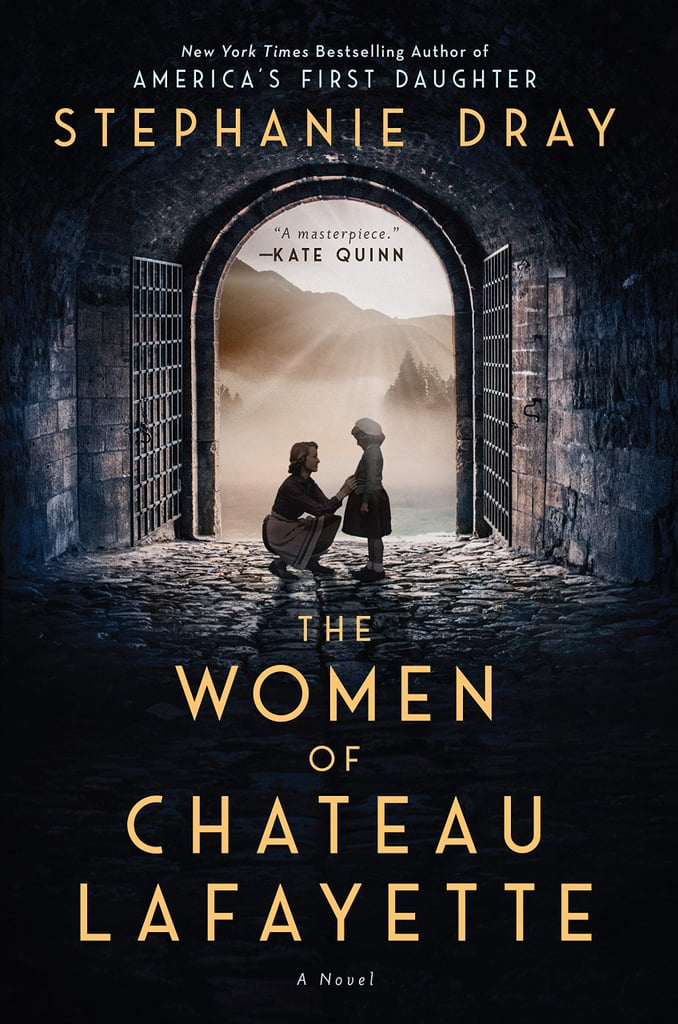 The Women of Chateau Lafayette by Stephanie Dray