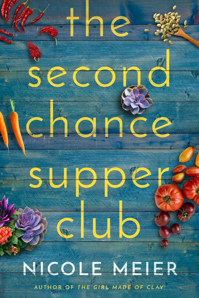 The Second Chance Supper Club by Nicole Meier