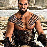 When we met him as our sun and stars, Khal Drogo, on Game of Thrones.