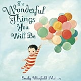 Amazon.com: The Wonderful Things You Will Be (9780375973277): Emily Winfield Martin: Books