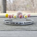 Just Look at the Flowers Bracelet