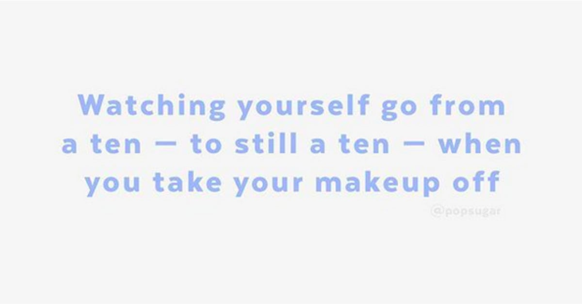 Inspiring No Makeup Quotes On Instagram Popsugar Beauty