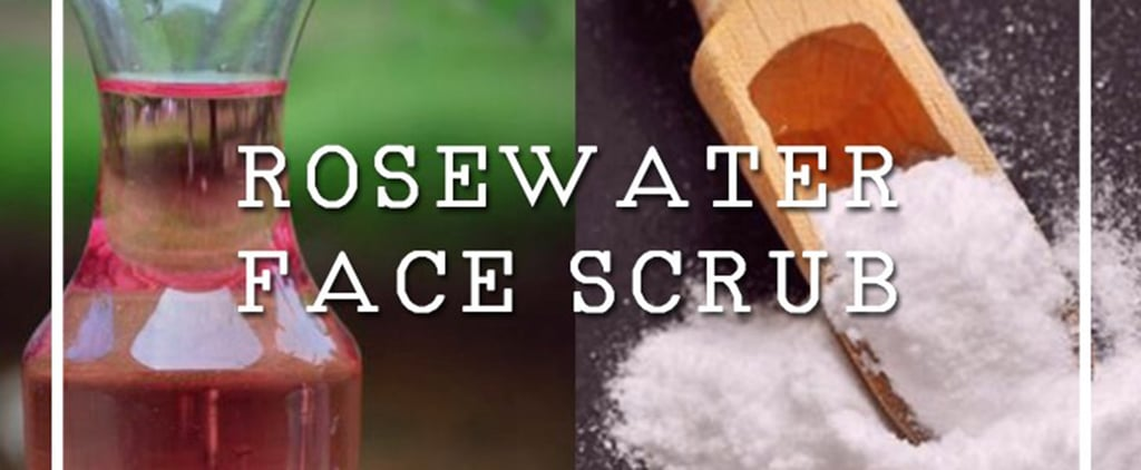 Rosewater Face Scrub Recipe