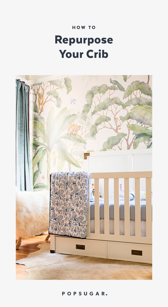 How to Reuse Your Crib