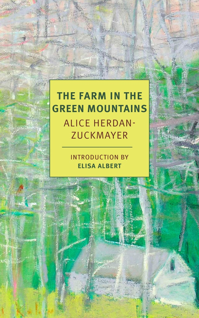 The Farm in The Green Mountains by Alice Herdan-Zuckmayer