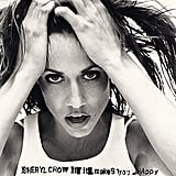 "Sheryl Crow — ""If It Makes You Happy"""