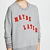 Madewell Adara Maybe Later Sweatshirt
