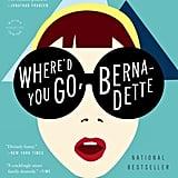 Where'd You Go, Bernadette? by Maria Semple