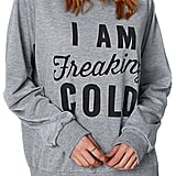 For the Friend Who Is Always Cold