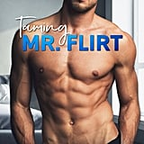 Taming Mr. Flirt, Out Sept. 12