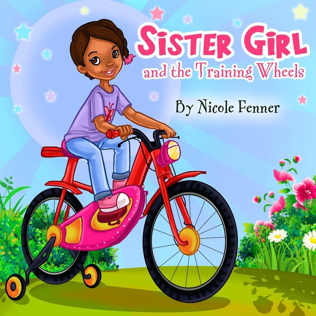Sister Girl and the Training Wheels by Nicole Fenner