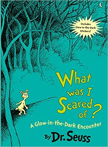 For Ages 6 to 8: What Was I Scared Of? A Glow-in-the Dark Encounter