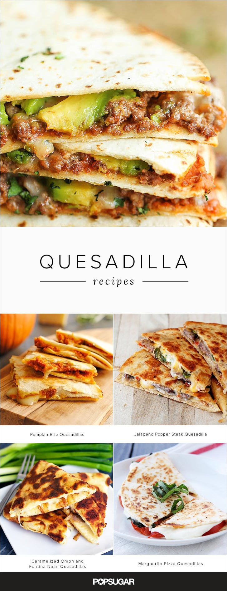 Quesadilla Recipes Like You've Never Seen Before