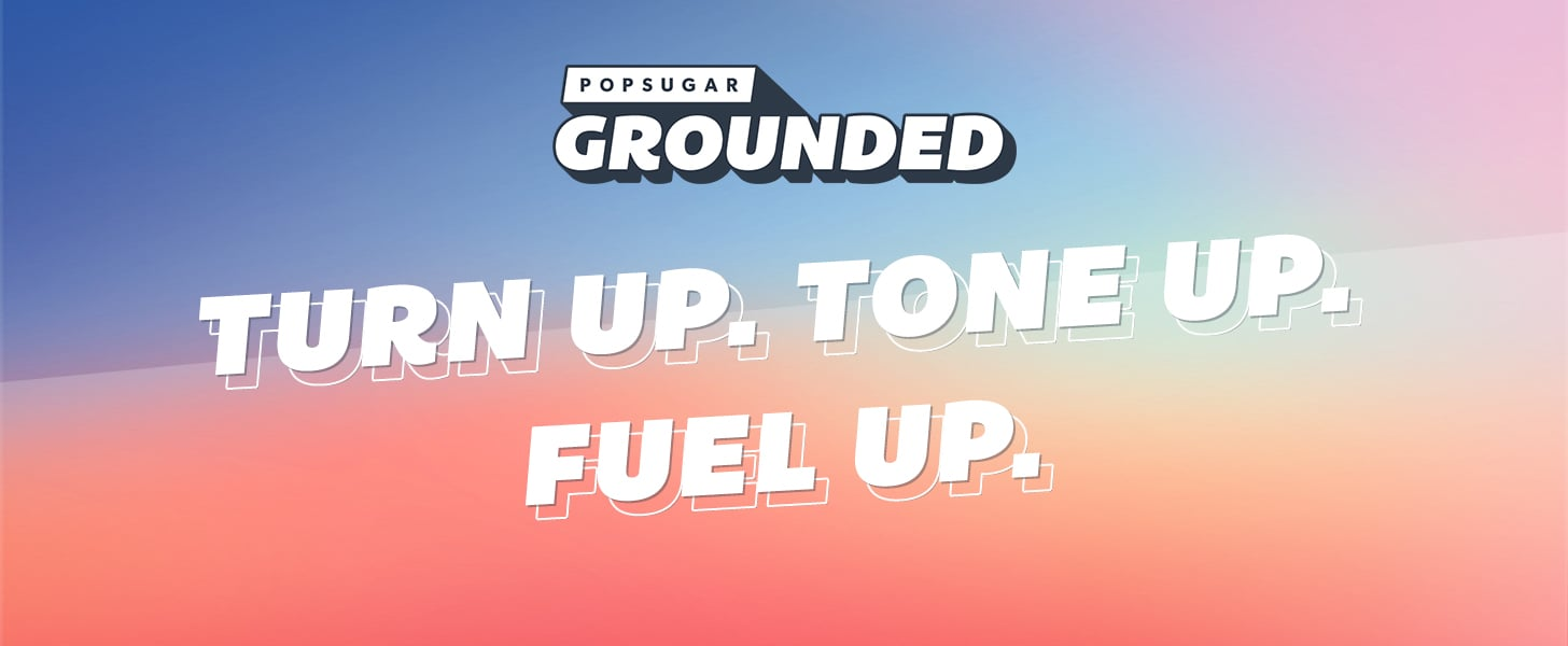 Work Out With Tone It Up and More at POPSUGAR Grounded