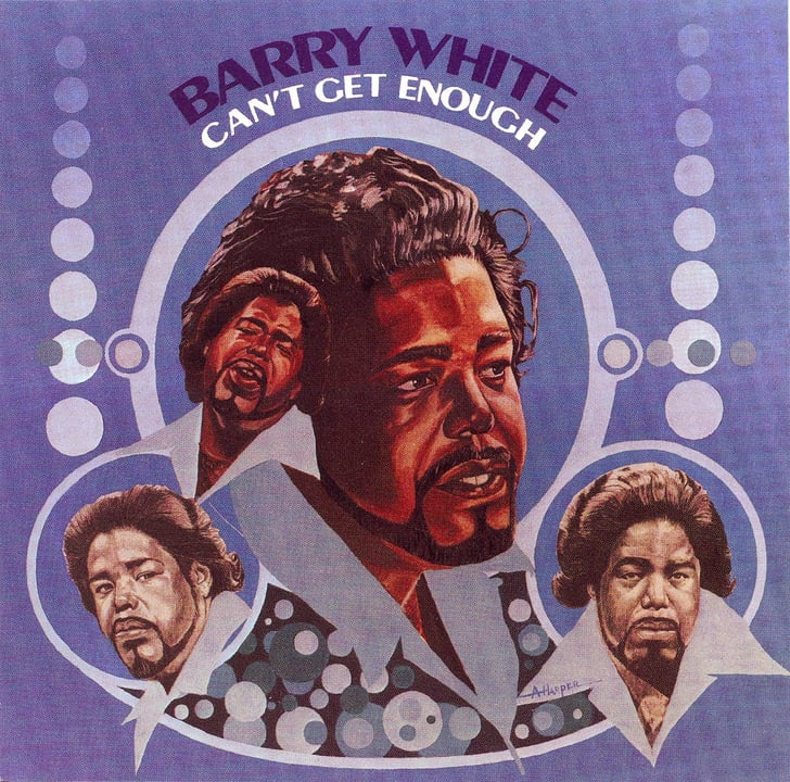"""""""Can't Get Enough Of Your Love, Babe"""" By Barry White"""