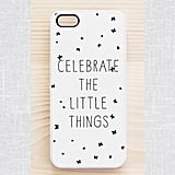 Celebrate the Little Things Smartphone Case