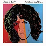 Everybody Wants You by Billy Squier