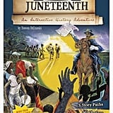 The Story of Juneteenth (You Choose: History) by Steven Otfinosk