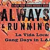 Always Running: La Vida Loca Gang Days in L.A.