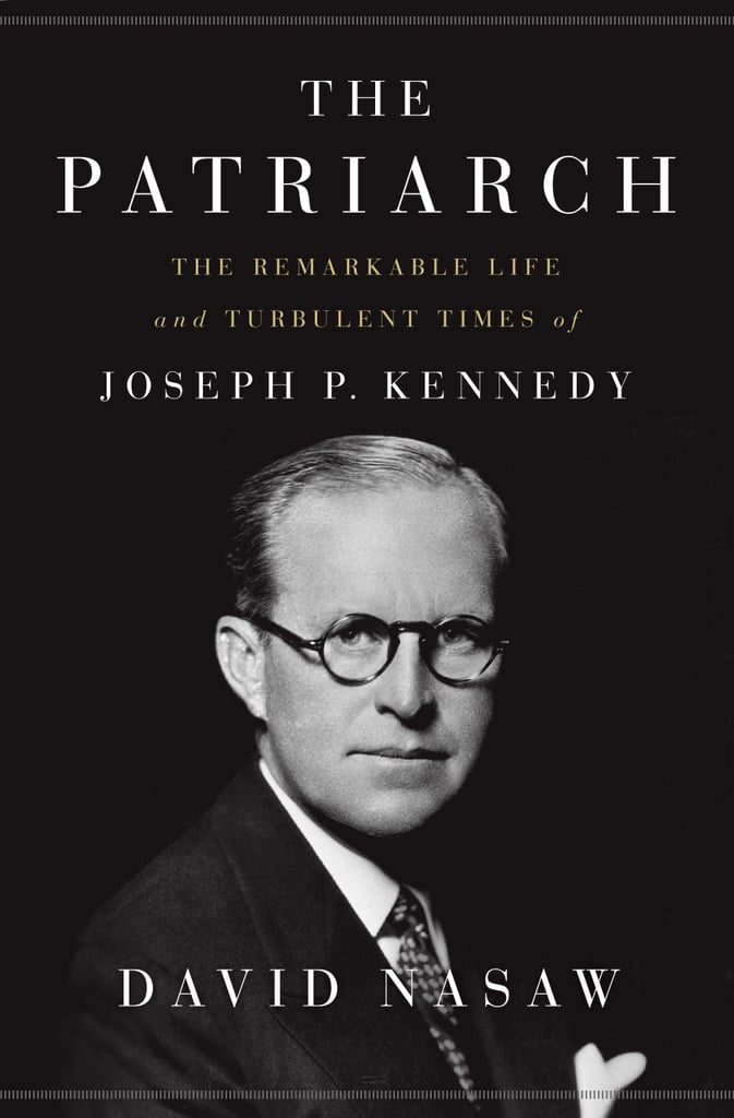 A 2013 Pulitzer Prize finalist, The Patriarch: The Remarkable Life and Turbulent Times of Joseph P. Kennedy by David Nasaw tells the story of the man behind the Kennedys' political dynasty, exploring his early years, his career, and the family he raised.
