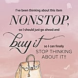 Does this sound like you? Play the ShopStyle How Do You Shop Style? game for a chance to win one of three designer bags.  Play now!