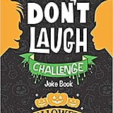 For Ages 9 to 11: The Don't Laugh Challenge — Halloween Edition