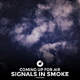"""Coming Up For Air"" by Signals In Smoke"