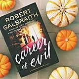 Loved the newest novel in Robert Galbraith aka J.K. Rowling's Cormoran Strike series. It's a creepy page-turner.