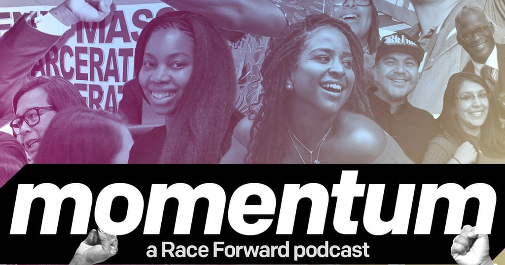 Momentum: A Race Forward Podcast:Talking About Race and Marijuana, Police Abolition, and Stigma