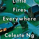 Little Fires Everywhere by Celeste Ng (Out Sept. 12)