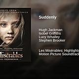 """""""Suddenly"""" From Les Misérables"""