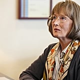 Meryl Streep as Mary Louise Wright in Big Little Lies