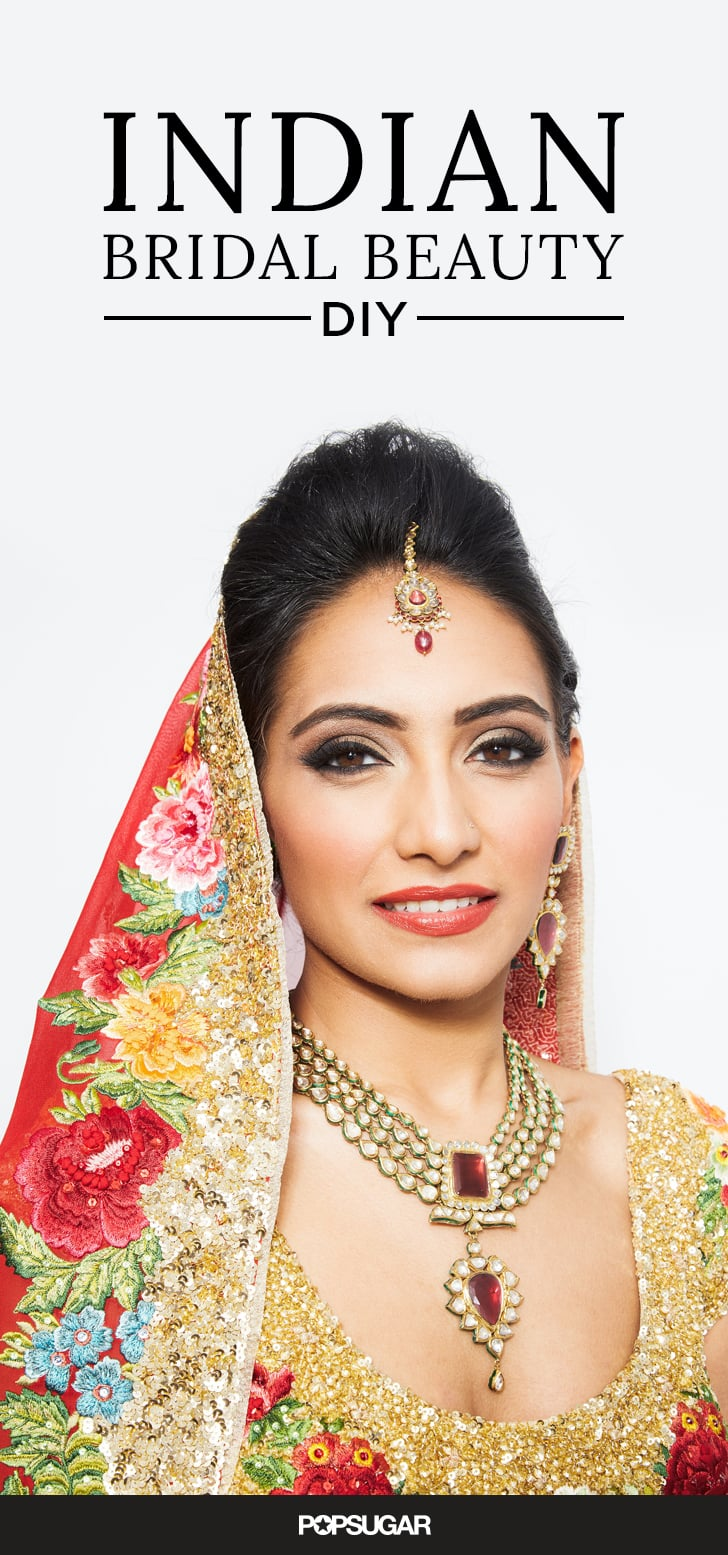 Perfect Wedding Makeup Look : Indian Wedding Makeup DIY POPSUGAR Beauty