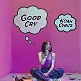"""Good Cry"" by Noah Cyrus"