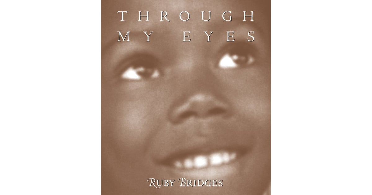 Through My Eyes Ruby Bridges Children S Books About
