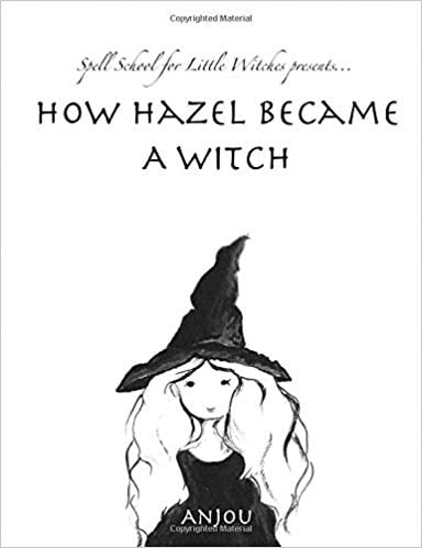 For Ages 9 to 11: How Hazel Became a Witch