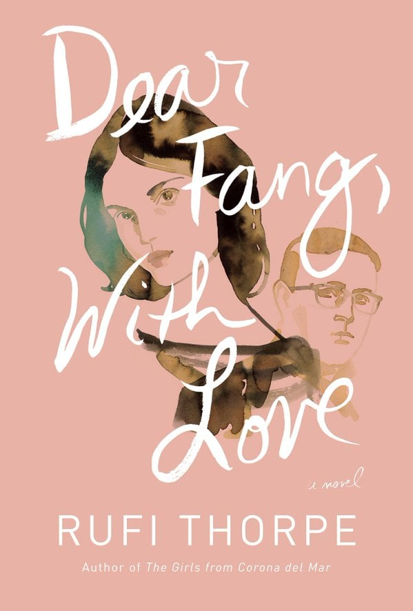 Dear Fang, With Love by Rufi Thorpe, May 24