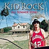 """All Summer Long"" by Kid Rock"