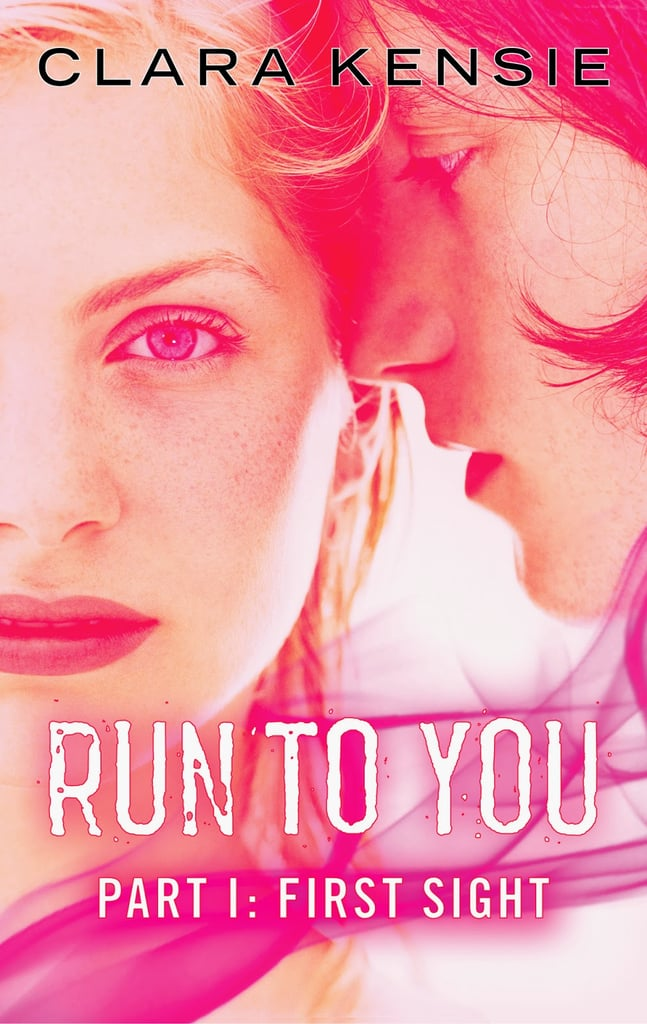 Run to You: First Sight