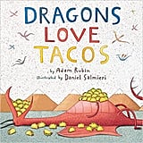 Ages 3+: Dragons Love Tacos