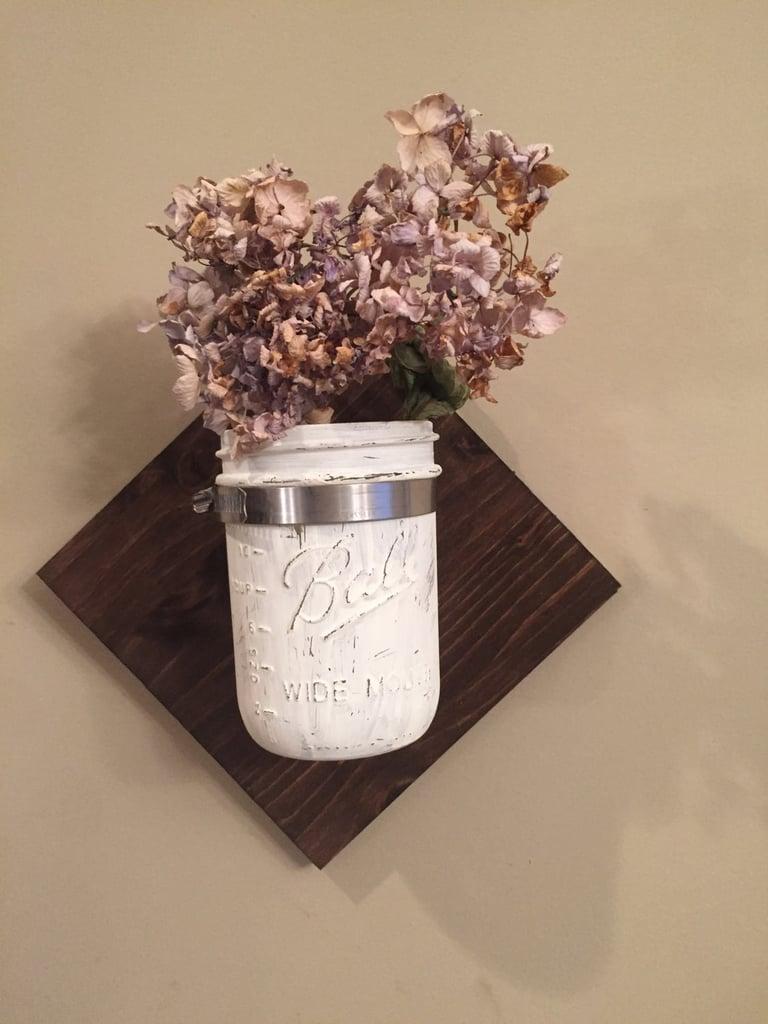 Mason Jar Flower Vase & Mason Jar Flower Vase | Cool Upcycling Projects | POPSUGAR Smart ...