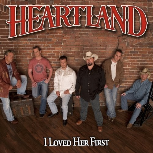 """I Loved Her First"" by Heartland"