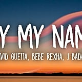 """Say My Name"" by David Guetta feat. Bebe Rexha and J Balvin"