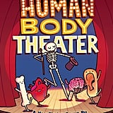 Human Body Theater (10+)