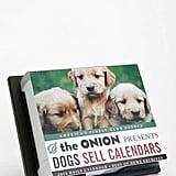 The Onion 2015 Desk Calendar ($14)