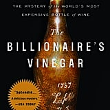 The Billionaire's Vinegar by Benjamin Wallace